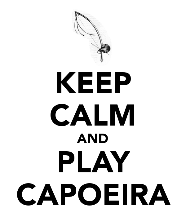 keep-calm-and-play-capoeira-3
